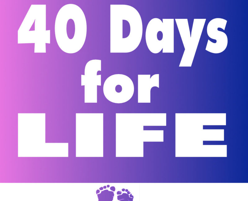 Fall 40 Days For Life Campaign begins Wednesday, September 23rd